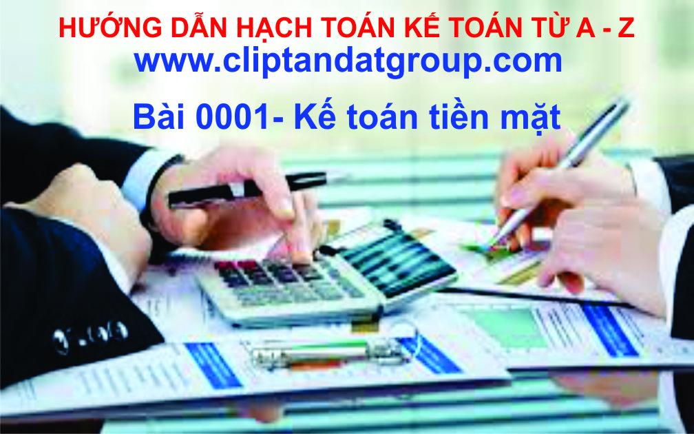 Bài 0001_Kế toán tiền mặt _Tài khoản 111